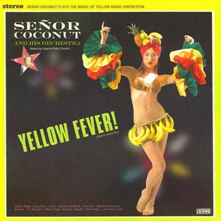 Señor Coconut And His Orchestra � Yellow Fever! (2005)