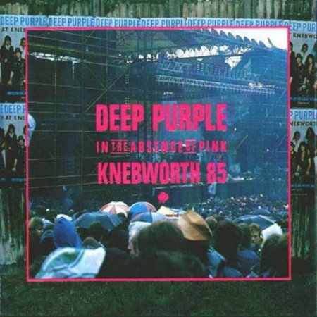 Deep Purple - In The Absence Of Pink Knebworth 85 (1991)