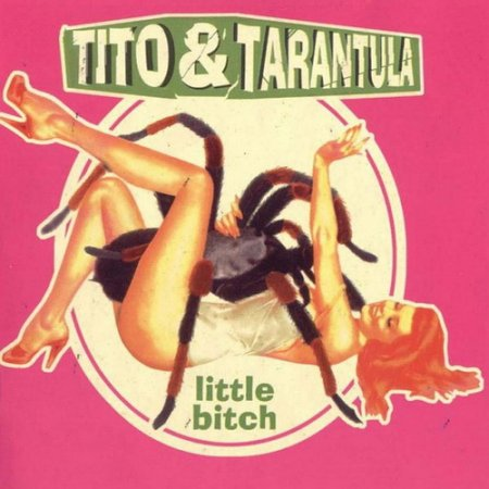 Tito & Tarantula - Little Bitch 2000 (Lossless+MP3)