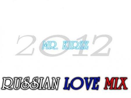 Mr. KirzZ - Russian Love Mix