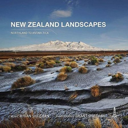 Rhian Sheehan - New Zealand Landscapes - Northland to Antarctica (2008)