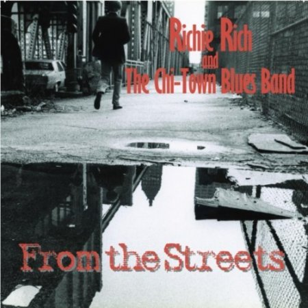 Richie Rich & The Chi-Town Blues Band - From The Streets (2011)
