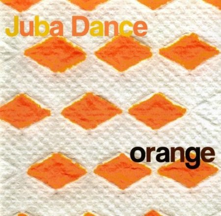 Juba Dance - Orange (2007)