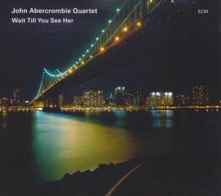 John Abercrombie - Wait Till You See Her (2009)