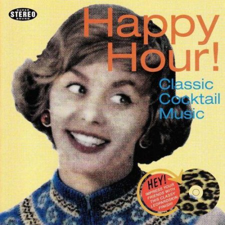 Happy Hour! Classic Cocktail Music Compiled By Todd Worley (2011)