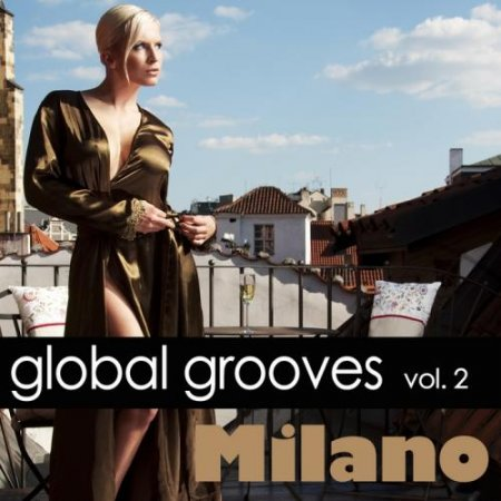 Global Grooves, Vol. 2 - Milano (2011)