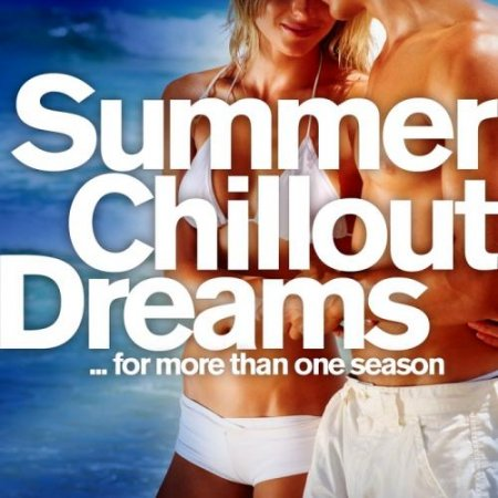 Summer Chill Out Dreams for more than one season (2011)