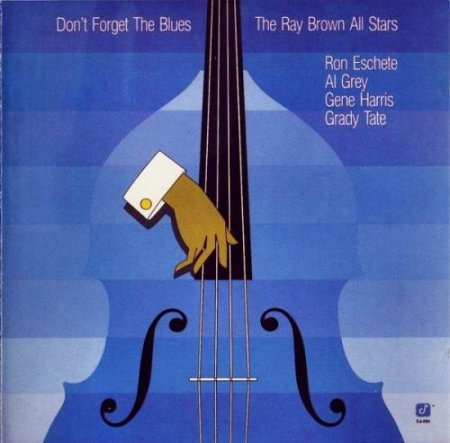 Ray Brown - Don't Forget the Blues (1985)