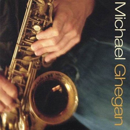 Michael Ghegan - Michael Ghegan (2004)