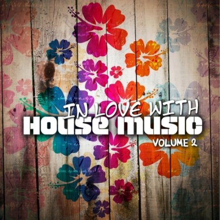 VA-In Love With House Music (Volume 2) (2012)