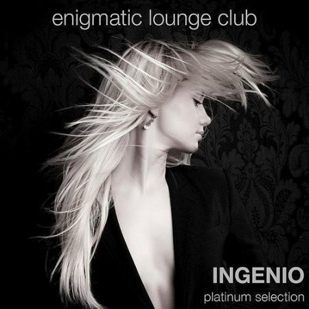 Ingenio - Platinum Selection (Enigmatic Lounge Club) (2011)