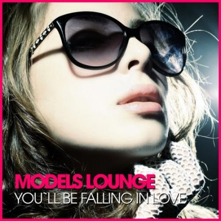 Models Lounge - You'll Be Falling In Love (2012)