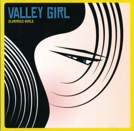 Valley Girl - Glamorous World (2008)