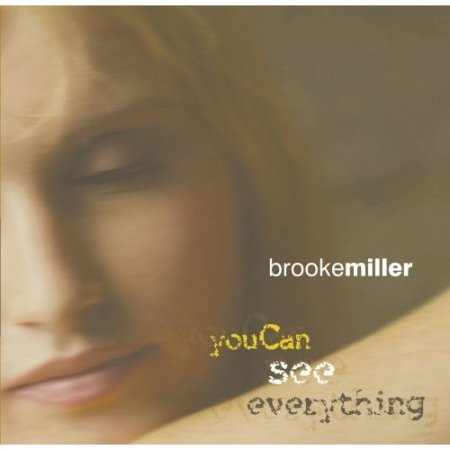 Brooke Miller - You Can See Everything (2007)