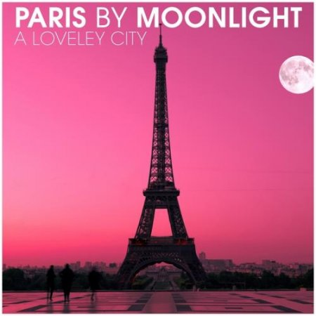 VA-Paris By Moonlight (A Lovely City) (2011)