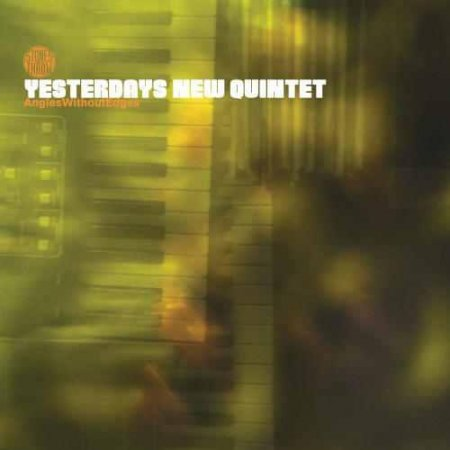 Yesterdays New Quintet - Angles Without Edges (2001)