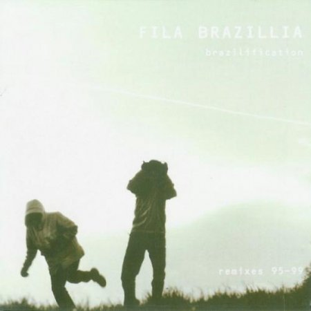 Fila Brazillia - Brazilification (Remixes 95-99) (1999)