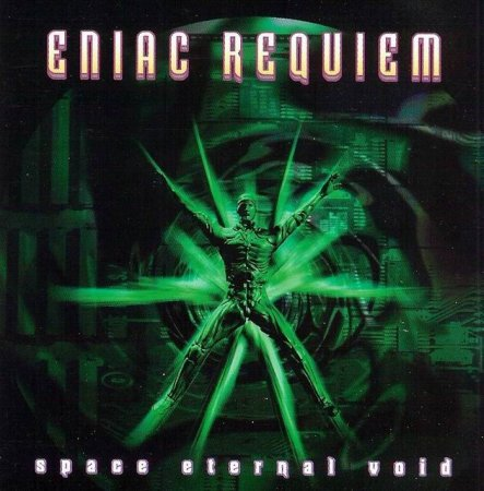 Eniac Requiem - Space Eternal Void 1998