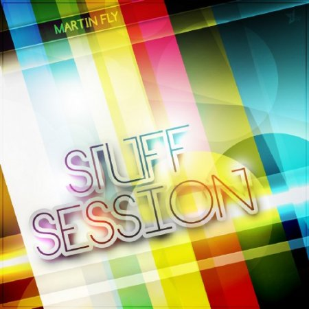 DJ MARTIN FLY - Stuff Session 029 (2012)