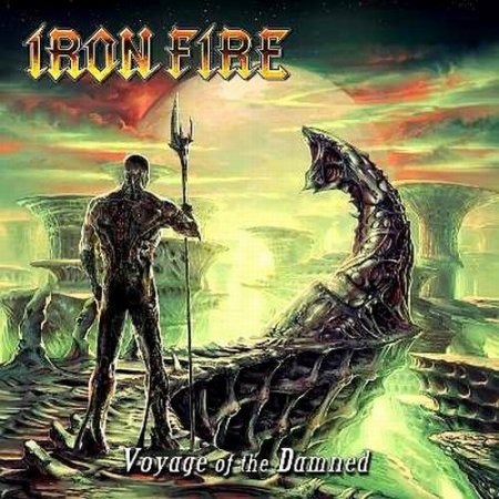 Iron Fire - Voyage Of The Damned (Promo) 2012