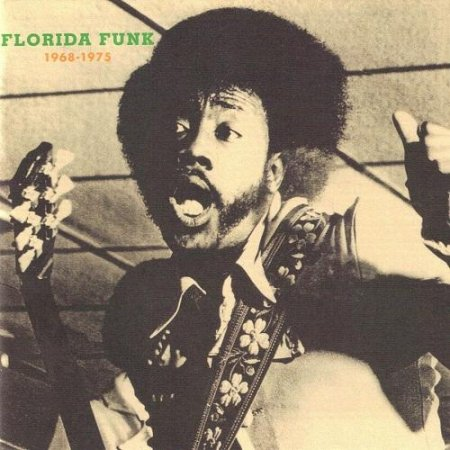 VA-Florida Funk - Funk 45s from the Alligator State 1968-75 (2007)