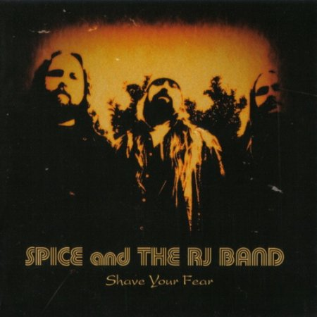 Spice And The RJ Band - Shave Your Fear 2009