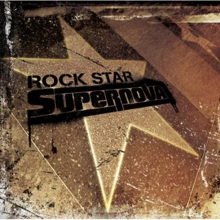 Rock Star Supernova - Rock Star Supernova (2006)