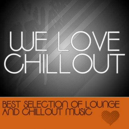 VA-We Love Chillout (2012)