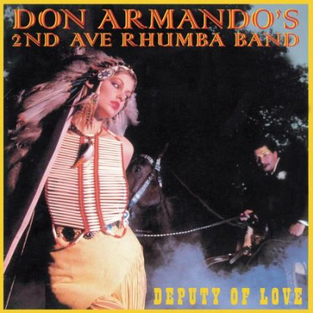 Don Armandos 2nd Ave Rhumba Band - Deputy Of Love (2012)