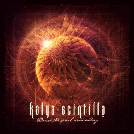 Kalya Scintilla - Dance The Spiral Never Ending (2012)