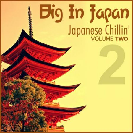 VA-Big In Japan, Vol.2 - Japanese Chillin' (2011)