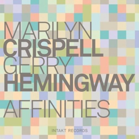 Marilyn Crispell and Gerry Hemingway - Affinities (2011)