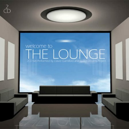 David Gainsford and Space Dreams Project - Welcome To The Lounge (2007)