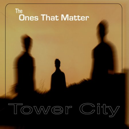 Tower City - The Ones That Matter 2011