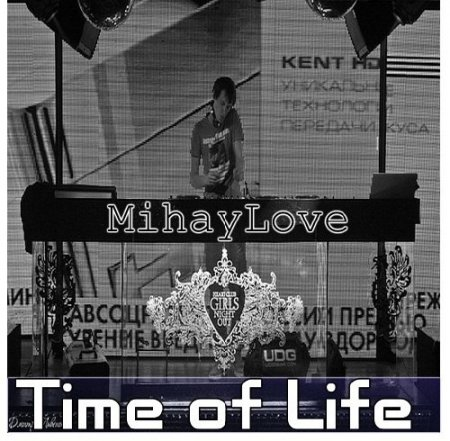 MihayLove - Time Of Life (2012)
