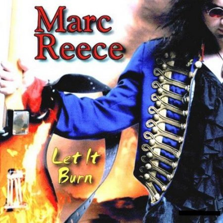 Marc Reece - Let It Burn 2009