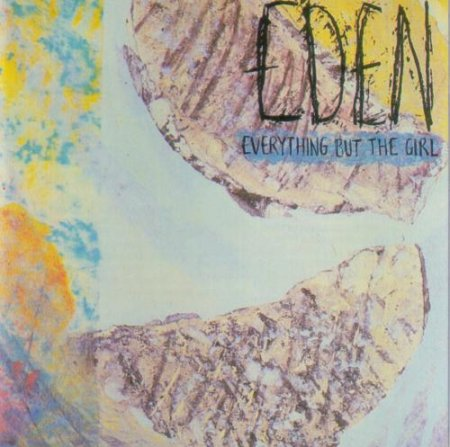Everything But The Girl - Eden (1984)