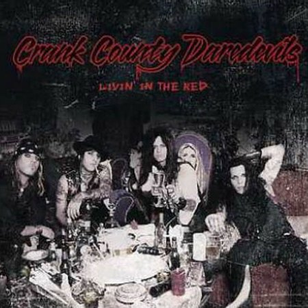 Crank County Daredevils - Livin' In The Red 2006