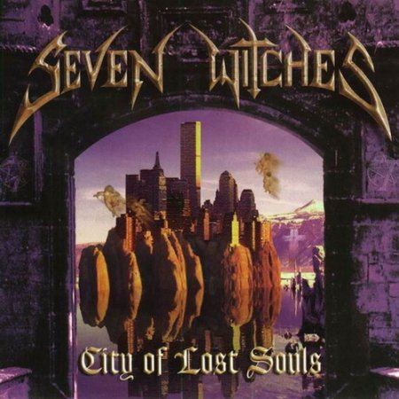 Seven Witches - City Of Lost Souls 2000