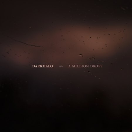 Darkhalo - A Million Drops (2012)