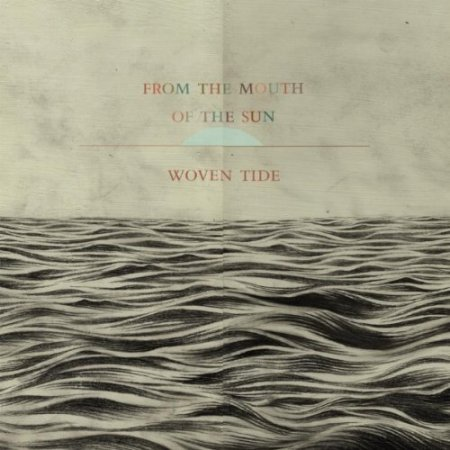 From the Mouth of the Sun - Woven Tide (2012)
