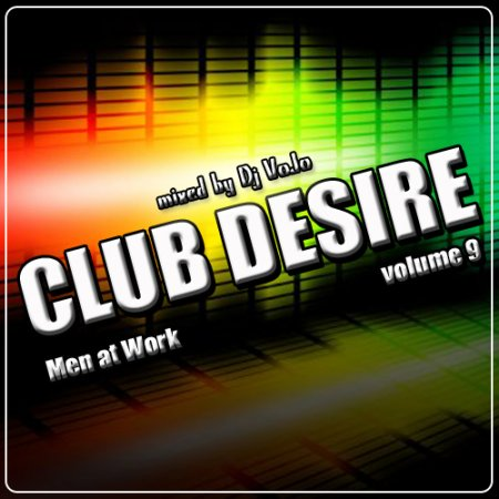 Dj VoJo - CLUB DESIRE vol.9: Men at Work