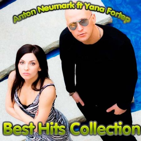 Anton Neumark ft Yana Fortep - Best Hits Collection (2012)