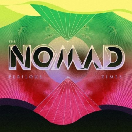The Nomad - Perilous Times (2011)