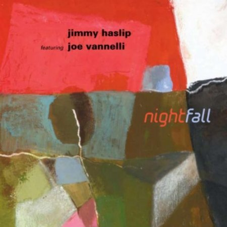 Jimmy Haslip featuring Joe Vannelli - NightFall (2010)