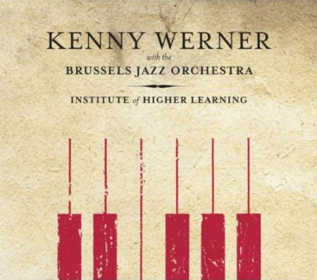 Kenny Werner & Brussels Jazz Orchestra - Institute of Higher Learning (2011)