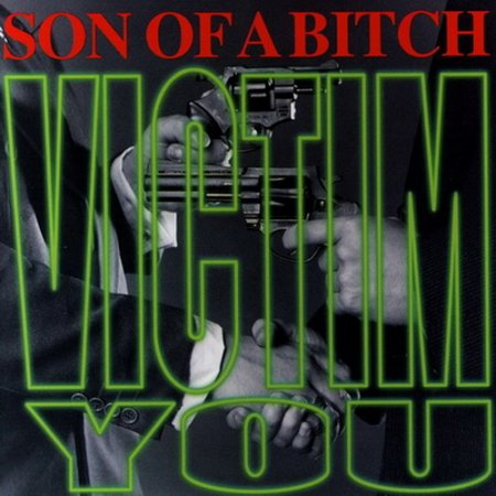 Son Of A Bitch - Victim You 1996