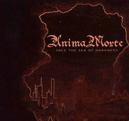 Anima Morte - Face The Sea Of Darkness 2007