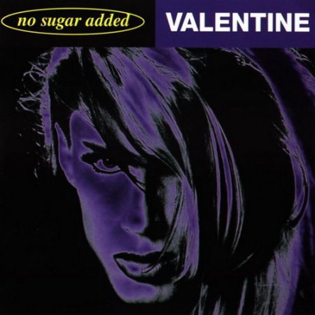 Valentine (Robby Valentine) - No Sugar Added 1998