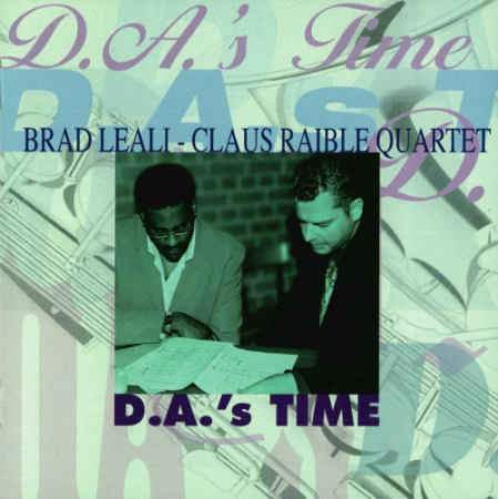 Brad Leali - Claus Raible Quartet - D.A.'s Time (2007)